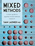Mixed Methods: A short guide to applied mixed methods research