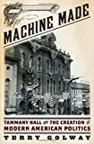 Machine Made, Terry Golway, 0871403757