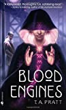 Blood Engines, T. A. Pratt, 0553589989