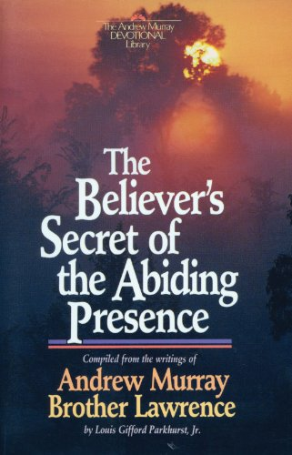 The Believer's Secret of the Abiding Presence (The Andrew Murray devotional library)