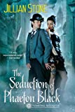 The Seduction of Phaeton Black, Jillian Stone, 0758268963