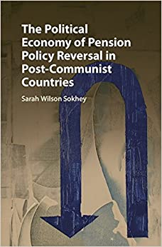 Book The Political Economy of Pension Policy Reversal in Post-Communist Countries