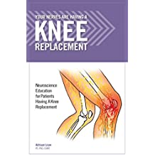 Your Nerves Are Having A Knee Replacement (8753)