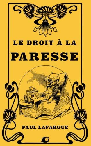 Le droit à la Paresse (French Edition)