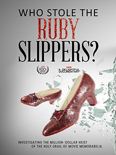 (Who Stole the Ruby Slippers?)