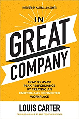 In Great Company: How to Spark Peak Performance By Creating an Emotionally Connected Workplace Image