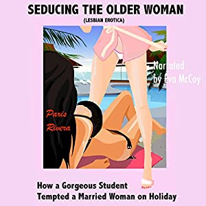 Seducing the Older Woman (Lesbian Erotica) Audiobook