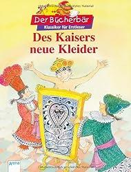 Des Kaisers neue Kleider. Der Bücherbär: Klassiker für Erstleser