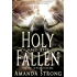 Holy and the Fallen (The Watchers of Men Book 2)