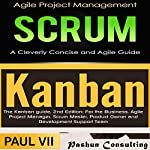 Agile Product Management: Scrum: A Cleverly Concise Agile Guide & Kanban and The Kanban Guide, 2nd Edition |  Paul Vii