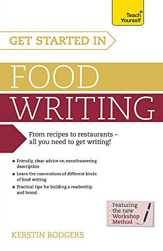Get Started in Food Writing (Teach Yourself)