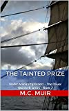 The Tainted Prize: Under Admiralty Orders - The Oliver Quintrell Series - Book 2