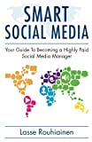 Smart Social Media - Your Guide To Becoming A Highly Paid Social Media Manager