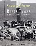 Front cover for the book Steamers and Ferries of the River Tamar and Three Towns District by Alan Kittridge