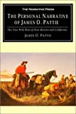 The Personal Narrative of James O. Pattie of Kentucky, James Ohio Pattie, 1589760824