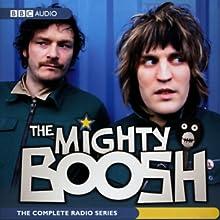 The Mighty Boosh: The Complete Radio Series Radio/TV Program by Noel Fielding, Julian Barratt Narrated by Noel Fielding, Julian Barratt