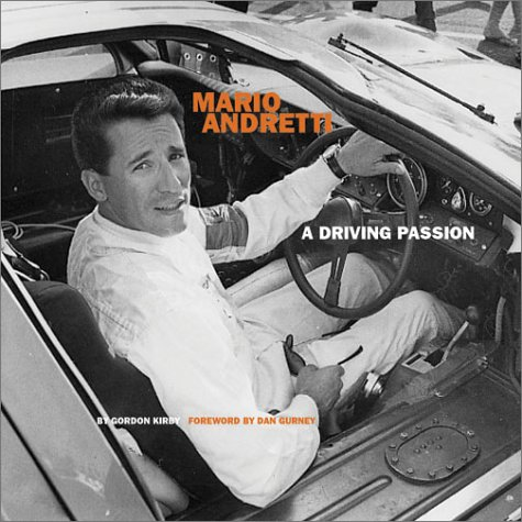Mario Andretti : A Driving Passion