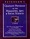 Peterson's Graduate Programs in Humanities, Arts and Social Sciences, 1998, Peterson's Guides, 1560797924