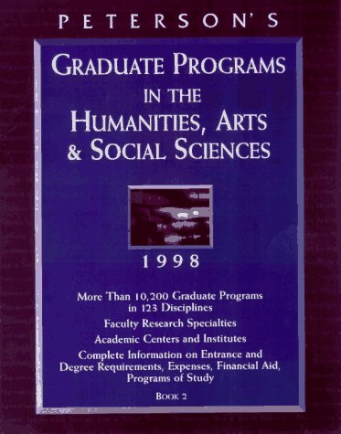 Peterson's Graduate Programs in the Humanities, Arts & Social Sciences: 1998