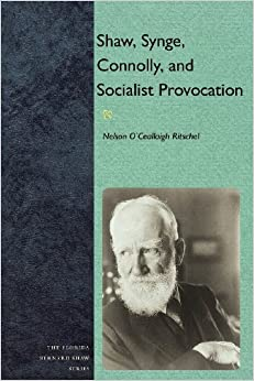 Shaw, Synge, Connolly, and Socialist Provocation (Florida Bernard Shaw)
