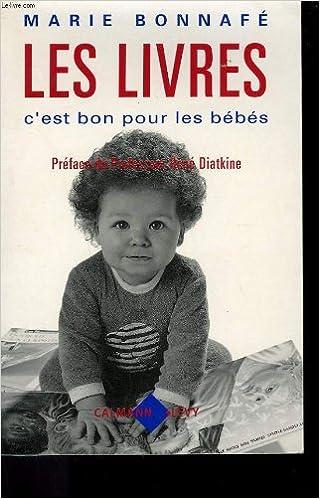 Les Livres C Est Bon Pour Les Bebes 9782702119969 Amazon