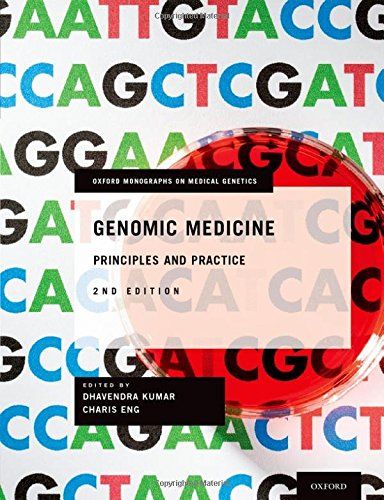 Genomic Medicine  Principles And Practice  Oxford Monographs On Medical Genetics