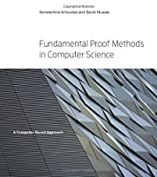 Fundamental Proof Methods in Computer Science: A Computer-Based Approach Front Cover