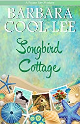 Songbird Cottage (A Pajaro Bay Mystery Book 6)