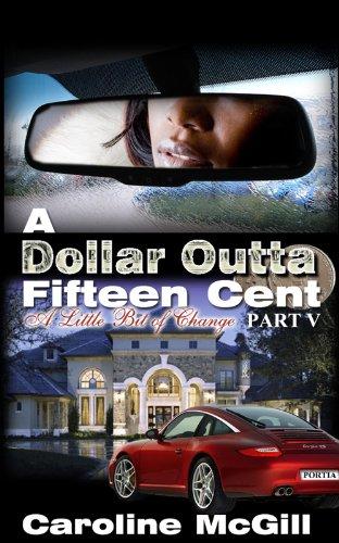 a-dollar-outta-fifteen-cent-5-a-little-bit-of-change