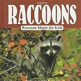 Raccoons: Raccoon Magic for Kids (Animal Magic for Kids)