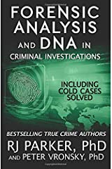 Forensic Analysis and DNA in Criminal Investigations: Including Cold Cases Solved Paperback