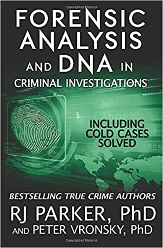 Forensic Analysis And Dna In Criminal Investigations Including Cold Cases Solved Parker Rj Editing Hartwell Designs Aeternum Vronsky Phd Peter 9781514348369 Amazon Com Books