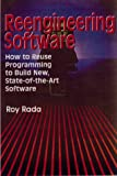 Reengineering Software: How to Reuse Programming to Build New, State-of-the-Art Software