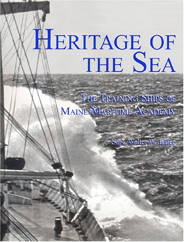 Maritime Academy - Heritage of the Sea: The Training Ships of Maine Maritime Academy