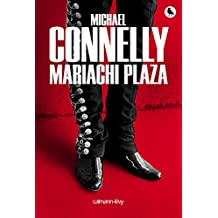 Mariachi Plaza (Harry Bosch t. 20) (French Edition)