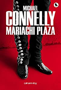 vignette de 'Mariachi plaza (Michael Connelly)'