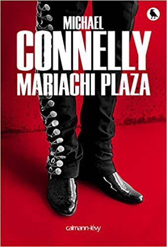 Mariachi Plaza (2016) - Michael Connelly