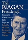 img - for The Reagan Presidency: Pragmatic Conservatism and Its Legacies book / textbook / text book