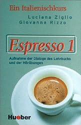 Espresso 1. Ein Italienischkurs: Espresso, Dialoge, Hörverständnis- und Ausspracheübungen, 1 Cassette