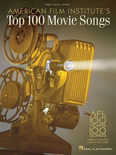 Read Online American Film Institute's 100 Years, 100 Songs: America's Greatest Music in the Movies (Piano/Vocal/Guitar Songbook) pdf