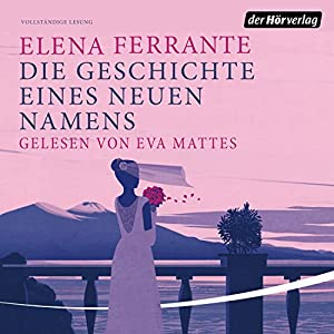 Die Geschichte eines neuen Namens (Die Neapolitanische Saga 2) Audiobook