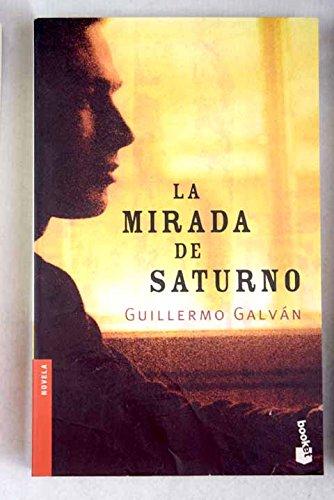 Descargar La Mirada De Saturno Guillermo Galvan Pdf Reiskodtiche
