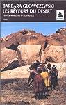 Les rêveurs du désert. Peuples Warlpiri d'Australie par Glowczewski