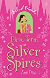 First Term at Silver Spires: School Friends (Book 1)