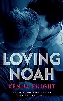 Loving Noah by [Knight, Kenna]