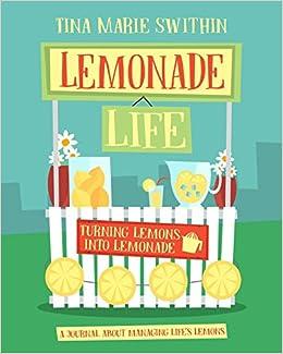 1ad64facec90d Lemonade Life  A Journal About Managing Life s Lemons  Tina Swithin ...