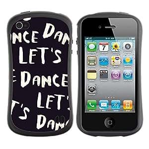 Suave TPU GEL Carcasa Funda Silicona Blando Estuche Caso de protección (para) Apple Iphone 4 / 4S / CECELL Phone case / / let's dance black white text music dancer /