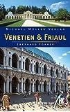 Venetien & Friaul. Reisehandbuch mit vielen praktischen Tipps