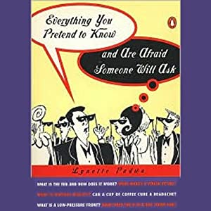 Everything You Pretend to Know and Are Afraid Someone Will Ask Audiobook