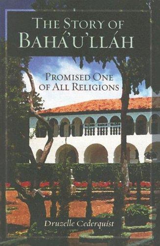 The Story of Baha'u'llah